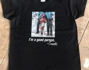 Womens Funny T Shirt Snooki Shirt Im A Good Person T Shirt