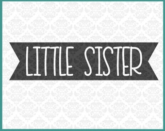 CLN0177 Little Sister Sisters Big Brother sibling shirts SVG DXF Ai Eps PNG Vector Instant Download Commercial Cut file Cricut SIlhouette