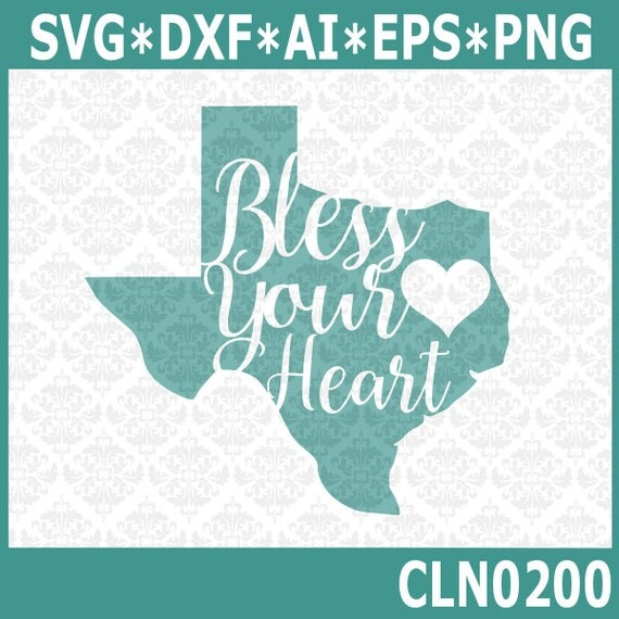 CLN0200 Texas Bless Your Heart Texans Pride State Southern SVG DXF Ai Eps PNG Vector Instant Download Commercial Cut File Cricut Silhouette