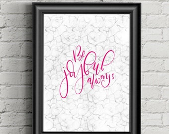 Inspirational Wall Art Printable Art, Be Joyful Always Marble Instant Download, Wall Decor, 300 dpi, Digital, Calligraphy, Quote Saying