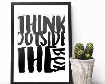 Think Outside The Box Printable Art, Typographic Print, Wall Print, Scandinavian Design, Black White Poster, Decor, Inspirational Quote Art