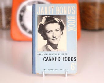 Janet Bond's book - a practical guide to the use of canned foods