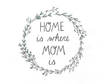 Home Is Where Mom Is - Watercolor Print - Art - Illustration - Pen and Ink - Giclee Print