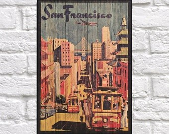 San Francisco Travel Poster print Travel gift Wood sign Anniversary gift for Men gift for Women gift for him gift for her Panel effect print