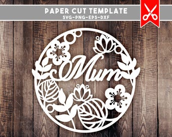 papercut template mum svg, mum svg, mothers day svg, mom svg, svg files for cricut svg files for silhouette, svg, svg designs, gift for mom