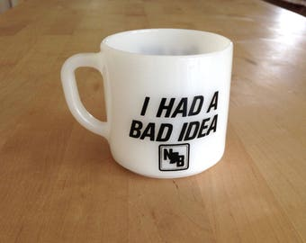 I Had A Bad Idea Federal Milk Glass Cup/I'm a NIB Bad Guy