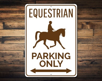 Equestrian Parking Sign, Horse Lover Gift, Gift for Horse Owner, Animal Trainer Sign, Equestrian Sign - Quality Aluminum ENS1002512
