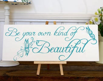"""Hand Painted Wooden Sign - """"Be Your Own Kind Of Beautiful"""""""