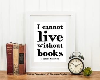 I Cannot Live Without Books - Thomas Jefferson - Inspirational Quotes - Home Decor - Digital Download - Office Decor - Law Firm - Law School