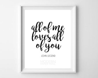 All of Me Loves All of You Song Lyrics / Quote prints / Printable quotes / Printable wall art / Typography quote / Music quotes