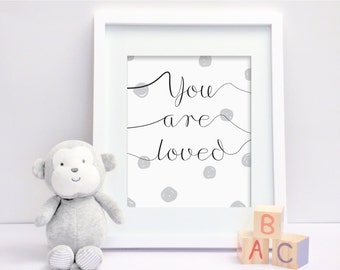 You Are Loved (Light Grey) - Nursery Print - Children's Wall Art - Baby Nursery Decor