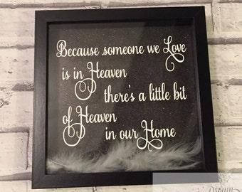 Because someone we love is in heaven, memorial frame, box frame, keepsake