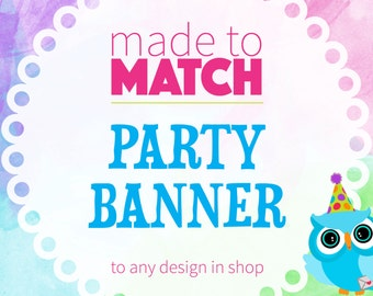 Matching Party Banner, Printable Party Coordinates, Party Supplies