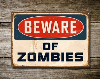 Beware of Zombies, Metal Sign, Beware Sign, Beware Signage, Beware Signs, Beware Wall Sign, Vintage Style Sign, Warning Sign, No.361
