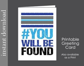 You Will Be Found, Printable Card, Broadway musical, Dear Evan Hansen, friend card, anti bullying, music card, inspirational card, teen card