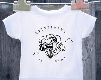 Everything is fine Toddler Shirt