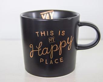 Happy Place | Black Ceramic Mug | Gold or White Decal | Toodles Noodles