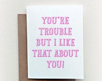 """Lustig Liebe Karte """"Sie sind Trouble"""", aber ich so über Sie, Karte für beste Freundin, BFF Karte, Freundschaft Karte, neue Beziehung, Dating Karte"""