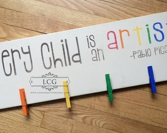 Every Child is An Artist, Pablo Picasso, Kids Art Display, Artwork Display, Children's Signs, Artwork Display, Kids Artwork Display