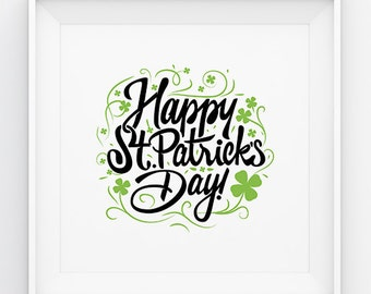 Happy St Patrick's Day Print, St.Patrick's Printable, St.Patrick's Decor, St.Patrick's Digital Print, Irish Holiday, St.Patrick's Typography
