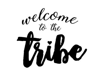 """Printable wall art, Nursery Decor, welcome to the tribe, 11 x 14"""", digital art, instant download"""
