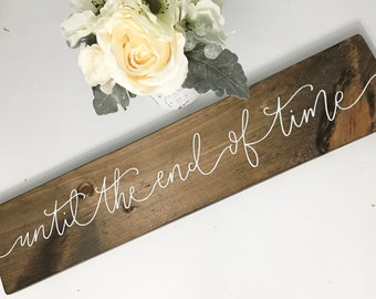 Until The End Of Time - Wood Sign