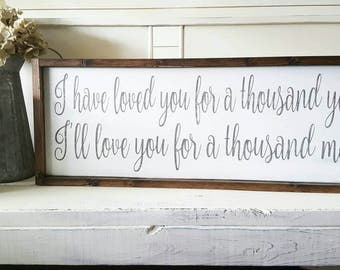 """I have loved you for a thousand years, I'll love you for a thousand more. 12"""" x 36"""" Rustic framed sign. Wedding. Rustic Wedding."""