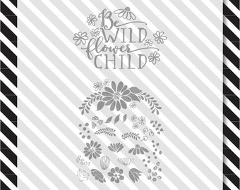 floral svg cut file - floral vector art - be wild floral design pack - dxf file - svg cut file - floral svg - floral cut file - svg flowers