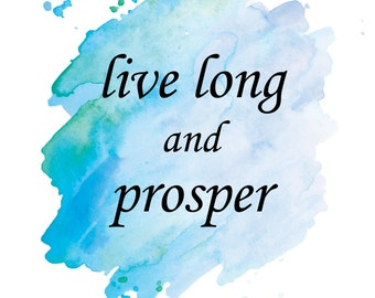 live long and prosper star trek quote Spock Present geeky poster Star Trek Art wall decor