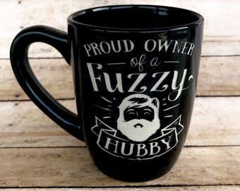 Proud Wife, Proud Owner Of A Fuzzy Hubby, Funny Wife Gift, Funny Mug, ETCHED, Ceramic Mug, Coffee Mug, Coffee Cup, Engraved Mug