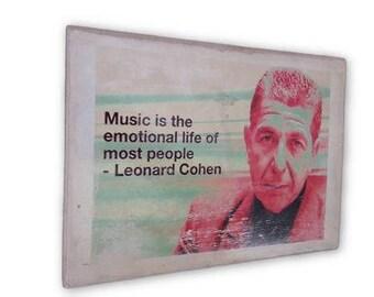 Leonard Cohen - wall hanging print - office art - art prints - wooden decor - inspirational quote