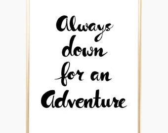 """Adventure, Art Print, Travelers Gift, Quote Prints, Home Decor, Typography Print, Wall Decor, Typography, Black and White, Prints, 9"""" x 12"""""""