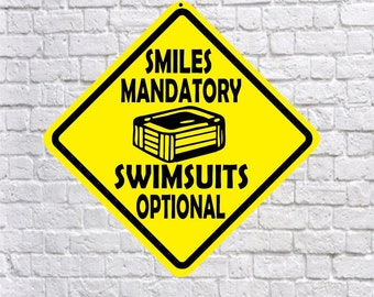 Hot Tub Sign - Smiles Mandatory, Swimsuits Optional -  Quality Aluminum Sign, fun nudist signs, clothing optional signs