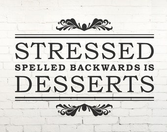 Stressed & Desserts Funny Kitchen Wall Quote - Vinyl Wall Decal, Sticker, Transfer, Stencil
