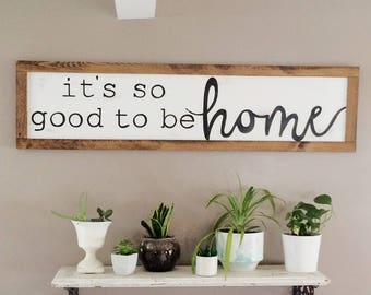 It's so good to be home sign. Large horizontal 4 foot by 1 ft. Entryway, family room, living room, dining room, kitchen