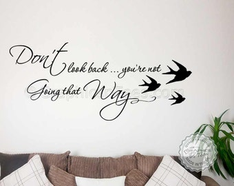 Family Wall Sticker, Inspirational Quote, Dont Look Back, Your're Not Going That Way, Home Wall Art Decal