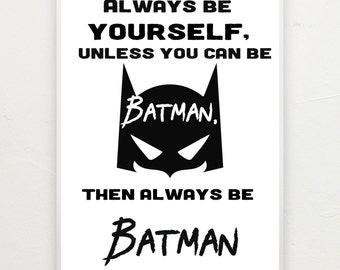 Always be yourself, superhero print.