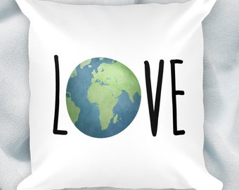 Love Our Earth - 18x18 Square Pillow Case With Or Without Stuffing - Our Planet Mother Home Environment Happy Earth Day World Globe Decor