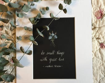 Do small things with great love// Mother Teresa quote