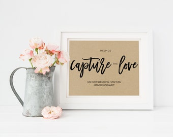 Wedding Sign Template   Hashtag Sign Capture the Love   Wedding Sign   Printable Wedding Sign   5x7 & 8x10   EDN 5470