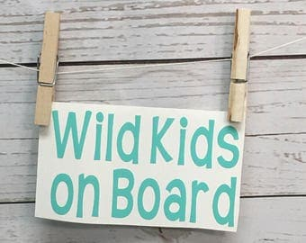Car Window Decals,  Wild Kids On Board Decal, Funny Car Decals, Window Decal, Kid Decals, Parent Car Decals, Grandparent Decal, Vinyl Decals