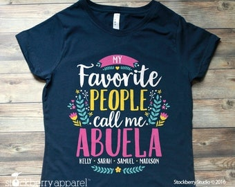 My Favorite People Call Me Abuela Shirt - Abuela Mothers day Gift - Abuela gift Abuela Birthday Gift - Abuelita Shirt with Grandkids Names