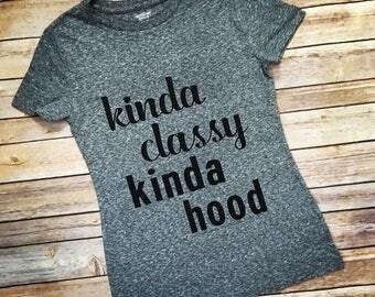 Kinda Classy Kinda Hood Tee.