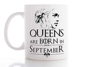 Queens Are Born In September Mug, Daenerys Targaryen Mug, Coffee Mug, Tea Mug,  Unique Mug, Funny Mug, Game Of Thrones Mug
