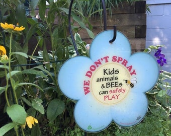 Save the Bees Yard Sign. We don't spray. Kids Animals and Bees can safely play.