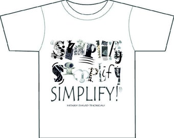 SimplifySimplifySimplify! Henry David Thoreau quote,early American environmentalist ecologist philosopher and anarchist