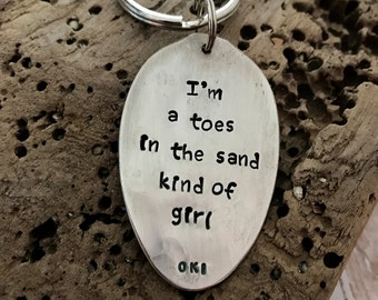 I'm a toes in the sand kind of girl Vintage Spoon Key Ring Upcycled Beach Sea Sun Sand
