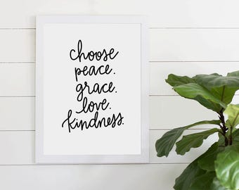 Choose Peace Grace Love Kindness Quote, Digital Download, Inspirational Quote, Home Decor, Art Print