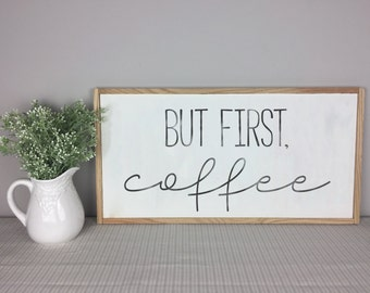 But First Coffee | Coffee Sign | Kitchen Decor | Coffee Sign