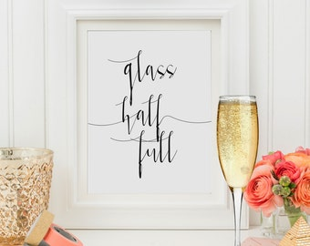 Glass half full,Typography Art,Glass quote,script art print,Typographic Art Print,Modern Room Decor Motivational Quote Inspirational Poster